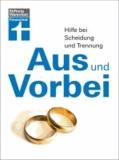 Aus und Vorbei - Hilfe bei Scheidung und Trennung.