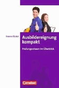 Ausbildereignung kompakt - Prüfungswissen im Überblick.
