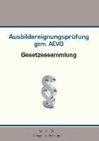 Ausbildereignungsprüfung gem. AEVO - Gesetzessammlung.