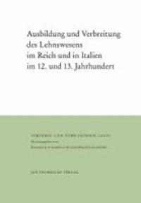 Ausbildung und Verbreitung des Lehnswesens im Reich und in Italien im 12. und 13. Jahrhundert.