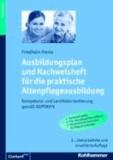 Ausbildungsplan und Nachweisheft für die praktische Altenpflegeausbildung - Inkl. Altenpflegehilfe. Bundesweit gültig.