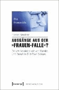 Ausgänge aus der »Frauen-Falle«? - Die Un-Vereinbarkeit von Familie und Beruf im Bild-Text-Diskurs.