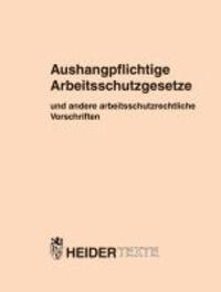 Aushangpflichtige Arbeitsschutzgesetze - und andere arbeitsschutzrechtliche Vorschriften.