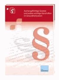 Aushangpflichtige Gesetze und andere wichtige Vorschriften im Gesundheitswesen 2013 / 2014.