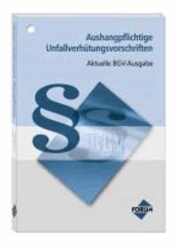 Aushangpflichtige Unfallverhütungsvorschriften - Aktuelle BGV Ausgabe.