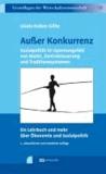 Außer Konkurrenz - Sozialpolitik im Spannungsfeld von Markt, Zentralsteuerung und Traditionssystemen. Ein Lehrbuch und mehr über Ökonomie und Sozialpolitik.