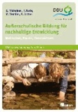 Außerschulische Bildung für nachhaltige Entwicklung - Methoden, Praxis, Perspektiven.