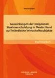 Auswirkungen der steigenden Staatsverschuldung in Deutschland auf inländische Wirtschaftssubjekte.