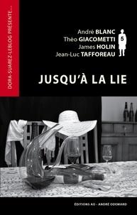 Auteurs collectif 4 - Jusqu'à la lie (Dora-Suarez-leblog présente).