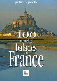 Auteurs divers - 100 nouvelles balades en France.