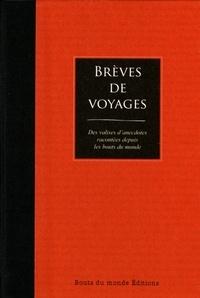 Auteurs divers - Brèves de voyages - Des valises d'anecdotes racontées depuis les bouts du monde.