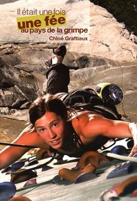 Auteurs divers - Il était une fois une fée au pays de la grimpe : Chloé Graftiaux. 1 DVD