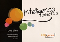 Auteurs divers - Intelligence Collective - Livre Blanc.