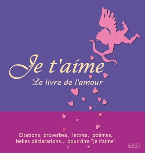 Je Taime Le Livre De Lamour