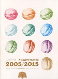 Auteurs divers - Journal anniversaire 2005/2015 - 10 ans d'expositions au Grand Séchoir - Maison du Pays de la noix.