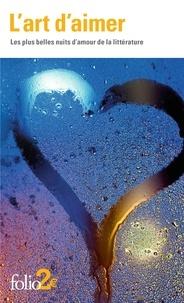 Auteurs divers - L'art d'aimer - Les plus belles nuits d'amour de la littérature.