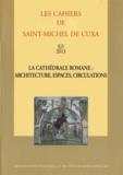 Auteurs divers - La cathédrale romane : architecture, espaces, circulations.