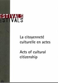 Auteurs divers - La citoyenneté culturelle en actes - Rencontres européennes culture et éducation : 2009-2012.
