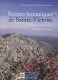 Auteurs divers - Secrets botaniques de Sainte-Victoire - De Vauvenargues au pic des Mouches.