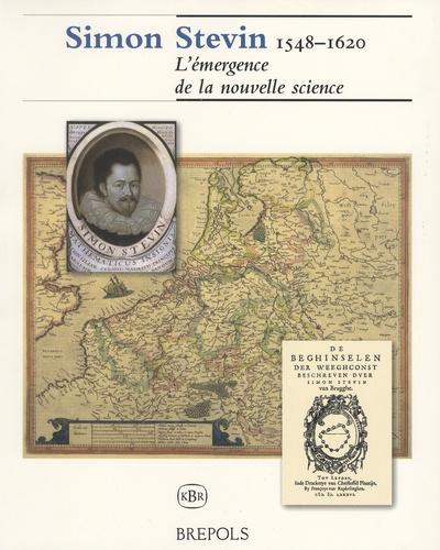 Auteurs divers - Simon Stevin (1548-1620) - L'émergence de la nouvelle science.