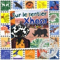 Auteurs divers - Sur le sentier Xhosa.
