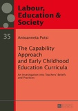 Autoanneta Potsi - The Capability Approach and Early Childhood Education Curricula - An Investigation into Teachers' Beliefs and Practices.