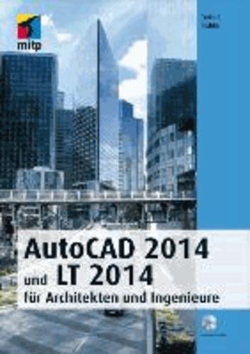 AutoCAD 2014 und LT 2014 - für Architekten und Ingenieure.