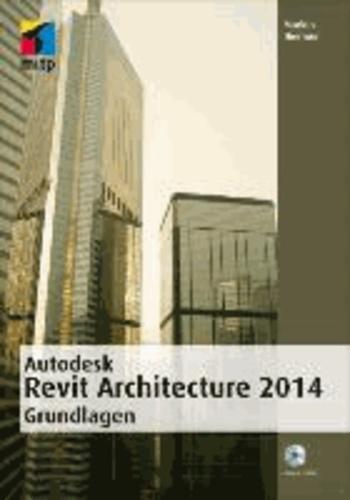 Autodesk Revit Architecture 2014 Grundlagen.