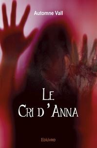 Automne Vall - Le Cri d'Anna.