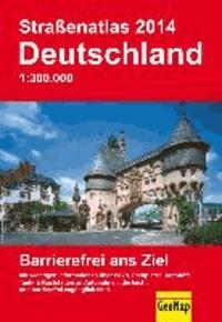 Automobil Atlas Deutschland 2014 1:300.000 - Barrierefrei ans Ziel.
