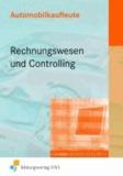 Automobilkaufleute - Rechnungswesen und Controlling - Lernfelder 2, 4, 5, 6, 7, 10, 11 Lehr-/Fachbuch.