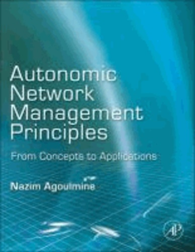 Autonomic Network Management Principles - From Concepts to Applications.