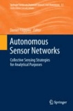 Autonomous Sensor Networks - Collective Sensing Strategies for Analytical Purposes.