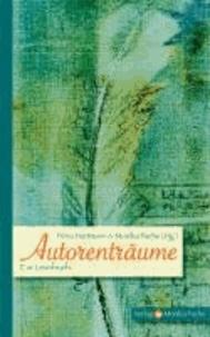 Autorenträume - Ein Lesebuch.
