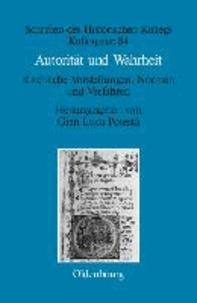 Autorität und Wahrheit - Kirchliche Vorstellungen, Normen und Verfahren (13. bis 15. Jahrhundert).