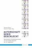 Autorschaft - Genie - Geschlecht - Musikalische Schaffensprozesse von der Frühen Neuzeit bis zur Gegenwart.