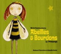 Raphaëlle Garnier - Abeilles & Bourdons - Le Printemps. 1 CD audio
