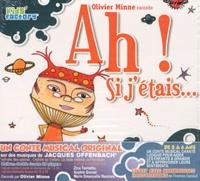 Olivier Minne - Ah ! si j'étais.... 1 CD audio