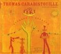 Thomas Carabistouille - Attrape le bonheur.