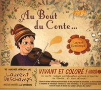 Laurent Deschamps - Au bout du conte. 1 CD audio