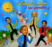 Les Z'Imbert & Moreau - Bal grenadine. 1 CD audio
