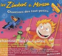 Les Z'Imbert & Moreau - Chantines des tout-petits - De 0 à 3 ans.