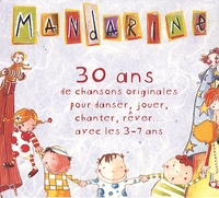 Mandarine - Coffret 30 ans de chansons originales pour danser, jouer, chanter, rêver, avec les 3-7ans. 2 CD audio