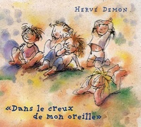 Hervé Demon - Dans le creux de mon oreille. 1 CD audio