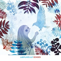 Ladylike Lily - Echoes. 1 CD audio