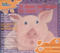 Patricia Johnston - Je donne ma langue au chant ! - Volume 1. 1 CD audio