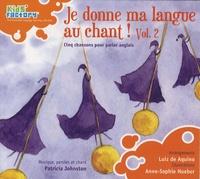 Patricia Johnston - Je donne ma langue au chant ! - Volume 2. 1 CD audio