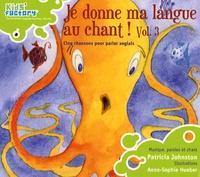 Patricia Johnston - Je donne ma langue au chant ! - Volume 3. 1 CD audio