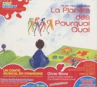 Olivier Minne - La planete des pourquoi quoi. 1 CD audio