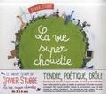 Xavier Stubbe - La vie super chouette. 1 CD audio